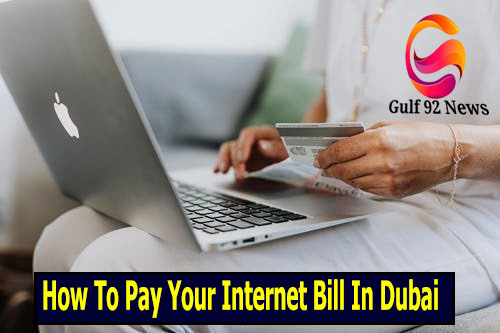 How To Pay Your Internet Bill In Dubai