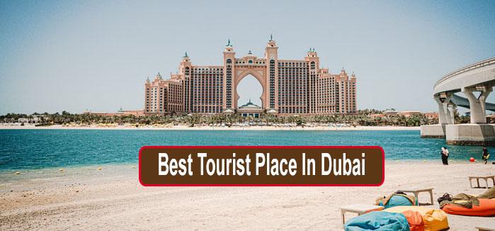 Best Tourist Place In Dubai